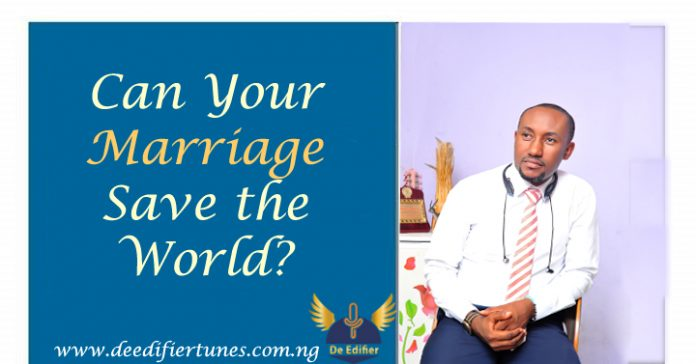 Can Your Marriage Save the World?