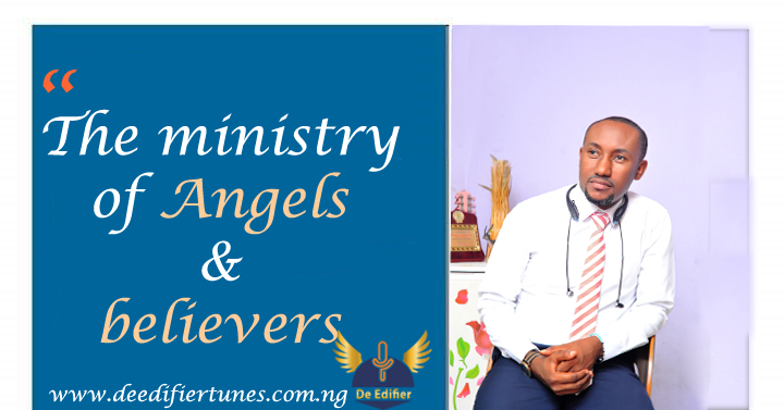 the ministry of angels & believers