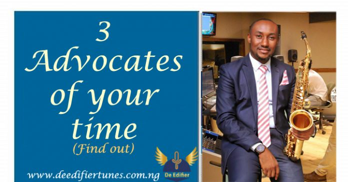 3 ADVOCATES OF YOUR TIME