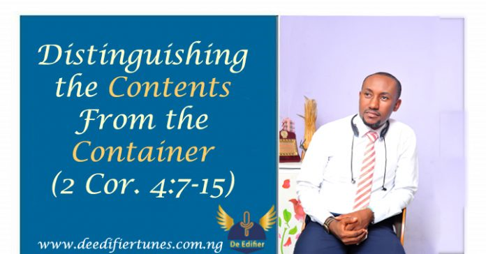 Distinguishing the Contents From the Container (2 Cor. 4:7-15)
